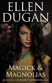 Legacy of Magick: Magick & Magnolias (Book 9)